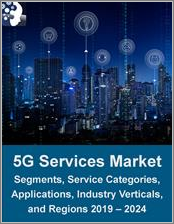 5G Services Market by Segment (Consumer, Enterprise, Industrial, Government), Service Category (Enhanced Mobility, Massive IoT, URLLC, and FWA), Application, Industry Verticals, and Region 2019 - 2024