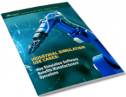 Industrial Simulation Use Cases: How Simulation Software Benefits Manufacturers' Operations
