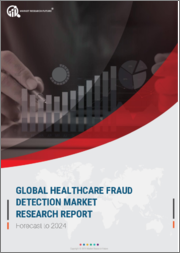 Global Healthcare Fraud Detection Market Research Report - Forecast till 2024