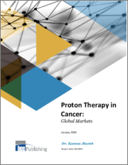 Proton Therapy in Cancer: Global Markets