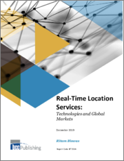 Real Time Location Services: Technologies and Global Markets