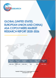 Global (United States, European Union and China) ASA Copolymers Market Research Report 2020-2026