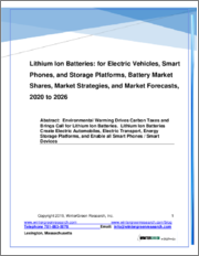 Lithium Ion Batteries: For Electric Vehicles, Smart Phones and Storage Platforms, Battery Market Shares, Market Strategies and Market Forecasts, 2020 to 2026