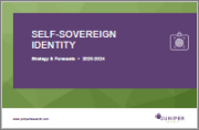Self-Sovereign Identity: Value Chain Analysis, Business Models & Forecasts 2020-2024