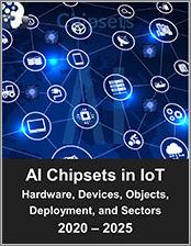 AI Chipsets in IoT Market by Hardware, Device, Thing Type, Deployment, and Sector 2020 - 2025