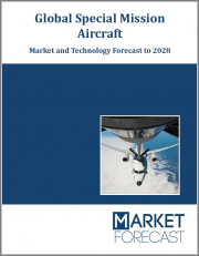 Global Special Mission Aircraft - Market and Technology Forecast to 2028: Market Forecasts by Region, Fitment, Engine Type, by Role, Country and Opportunity Analysis, Current Market Overview, and Leading Company Profiles