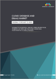 Cloud Database and DBaaS Market by Database Type (SQL and NoSQL), Component, Service, Deployment Model, Organization Size, Vertical (BFSI, Telecom and IT, Manufacturing, Healthcare and Life Sciences), and Region - Global Forecast to 2025