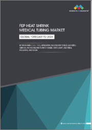 FEP Heat Shrink Medical Tubing Market by shrink ratio (1.3:1, 1.6:1), Application (Drug delivery devices (catheters), Surgical and Vascular Instrument, Flexible Joints, Electrical Insulation) - Global Market Forecast to 2024