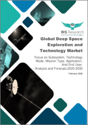 Global Deep Space Exploration and Technology Market: Focus on Subsystem, Technology Mode, Mission Type, Application, And End User - Analysis and Forecast, 2020-2030