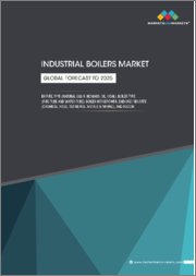 Industrial Boilers Market by Fuel Type (Natural Gas & Biomass, Oil, Coal), Boiler Type (Fire-Tube, Water-Tube), Boiler Horsepower, End-Use Industry (Chemical, Food, Refineries, Metals & Mining), and Region - Global Forecast to 2025