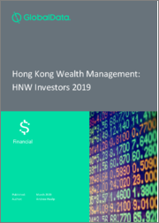 Hong Kong Wealth Management: HNW Investors 2019