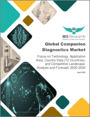 Global Companion Diagnostics Market: Focus on Technology, Application Area, Country Data (12 Countries), and Competitive Landscape - Analysis and Forecast, 2020-2030