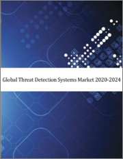 Global Threat Detection Systems Market 2020-2024