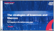 The Strategies of Towercos and Fibercos: Full Integration in the Telecoms Value Chain