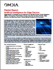 Artificial Intelligence for Edge Devices: Edge-Based AI Chipsets and Accelerators for Mobile Phones, Smart Speakers, HMDs, Automotive, PCs/Tablets, Drones, Security Cameras, Robots, Edge Servers, and Machine Vision - Global Market Analysis and Forecasts