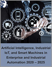 Artificial Intelligence, Industrial IoT, and Smart Machines in Enterprise and Industrial Automation 2020 - 2025