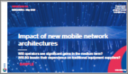 Impact of New Mobile Network Architectures: Will Operators See Significant Gains in the Medium Term? Will 5G Lessen Their Dependence on Traditional Equipment Suppliers?