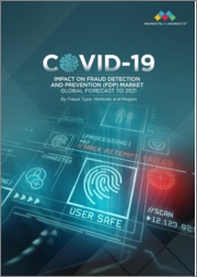 COVID-19 Impact on Fraud Detection and Prevention (FDP) Market by Fraud Type, Verticals and Region - Global Forecast to 2021