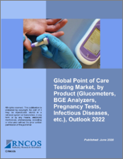 Global Point of Care Testing Market, by Product (Glucometers, BGE Analyzers, Pregnancy Tests, Infectious Diseases, etc.), Outlook 2022
