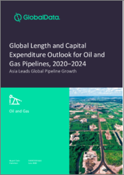 Global Length and Capital Expenditure Outlook for Oil and Gas Pipelines, 2020-2024: Asia Leads Global Pipeline Growth