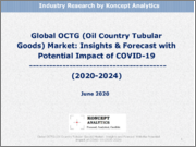 Global OCTG (Oil Country Tubular Goods) Market: Insights & Forecast with Potential Impact of COVID-19 (2020-2024)