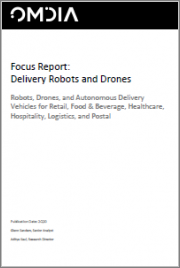 Delivery Robots and Drones: Robots, Drones, and Autonomous Delivery Vehicles for Retail, Food & Beverage, Healthcare, Hospitality, Logistics, and Postal