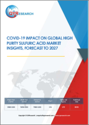 COVID-19 Impact on Global Ultra-Pure Sulfuric Acid Market Insights, Forecast to 2027