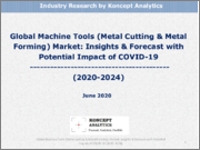 Global Machine Tools (Metal Cutting & Metal Forming) Market: Insights & Forecast with Potential Impact of COVID-19 (2020-2024)