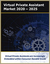 Virtual Personal Assistants (VPA) and Smart Speaker Market: Artificial Intelligence Enabled Smart Advisors, Intelligent Agents, and VPA Devices 2020 - 2025