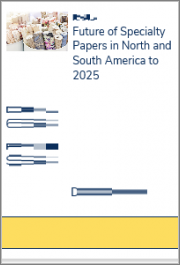 The Future of Specialty Papers in North and South America to 2025