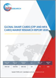 Global Smart Cards (OTP and MFA Card) Market Research Report 2020