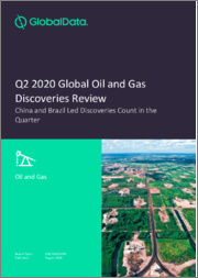 Global Oil and Gas Discoveries Quaterly Review, Q2 2020 - China and Brazil Led Discoveries Count in the Quarter