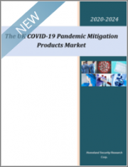 The UK COVID-19 Pandemic Mitigation Products (COVID-19 Drugs Market, COVID-19 Vaccine Market, PPE, Self-collection Swabs, COVID-19 AI, Personal Protection Gear, Teleradiology, Eye Protection, and More) Market to 2024