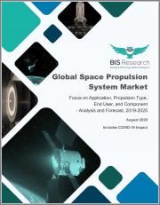 Global Space Propulsion System Market: Focus on Application, Propulsion Type, End User, and Component - Analysis and Forecast, 2020-2025 (Includes COVID-19 Impact)