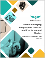 Global Emerging Sleep Apnea Devices and Platforms Market: Analysis and Forecast, 2021-2030