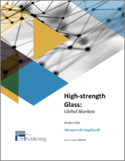 High-strength Glass: Global Markets