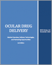 Ocular Drug Delivery: Market Overview, Delivery Technologies, and Partnering Opportunities, 2nd Edition (2020)