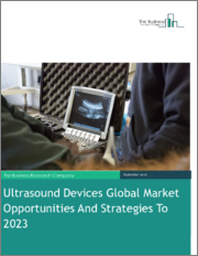 Ultrasound Devices Global Market Opportunities And Strategies To 2023