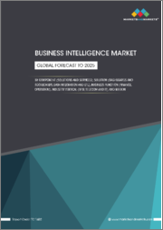 Business Intelligence Market by Component (Solutions and Services), Solution (Dashboards and Scorecards, Data Integration and ETL), Business Function (Finance, Operation), Industry Vertical (BFSI, Telecom and IT), and Region - Global Forecast to 2025