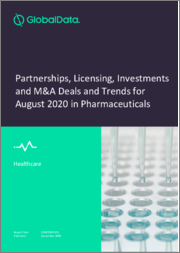 Partnerships, Licensing, Investments, Mergers and Acquisitions Deals and Trends in Pharmaceuticals - August 2020