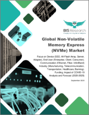 Global Non-Volatile Memory Express (NVMe) Market: Focus on Device (SSD, All-Flash Array, Server, Adapter), End User (Enterprise, Client, Consumer), Communication Industry, Funding, Impact of COVID-19-Analysis & Forecast, 2020-2025