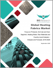 Global Heating Fabrics Market: Focus on Products, End Use and Sub-Segment, Heating Mode, Raw Materials and Country-Level Analysis - Analysis and Forecast, 2019-2025