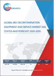 Global Bio-decontamination Equipment and Service Market Size, Status and Forecast 2020-2026
