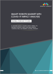 Smart Robots Market with COVID-19 Impact Analysis by Component (Sensors, Actuators, Control Systems), Type, Operating Environment, Mobility, Application (Domestic, Field/Agricultural, Public Relations, Industrial), and Region-Global Forecast to 2025