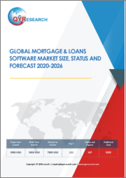 Global Mortgage & Loans Software Market Size, Status and Forecast 2020-2026