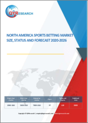 North America Sports Betting Market Size, Status and Forecast 2020-2026