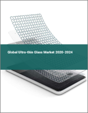 Global Ultra-thin Glass Market 2020-2024