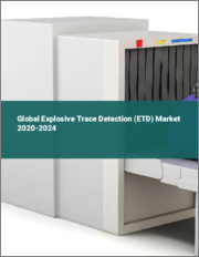 Global Explosive Trace Detection (ETD) Market 2020-2024
