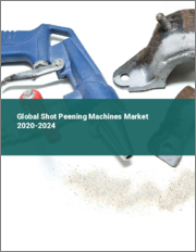 Global Shot Peening Machines Market 2020-2024