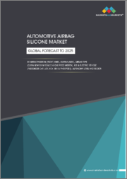 Automotive Airbag Silicone Market by Airbag Position (Front, Knee, Curtain/Side), Airbag Type (Cut-&-Sew Seam Sealed & One-piece-woven), ICE & Electric Vehicle (Passenger Car, LCV, HCV, BEV & PHEV/FCEV), Autonomy Level & Region - Global Forecast to 2025